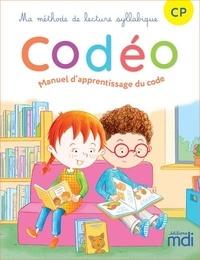 Caroline Delbois et Lucie Grillet - Français CP Ma méthode de lecture syllabique Codéo Manuel d'apprentissage du code.