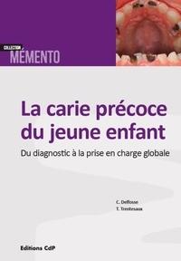 Caroline Delfosse et Thomas Trentesaux - La carie précoce du jeune enfant : du diagnostic à la prise en charge globale.