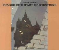 Caroline Delwail - Prague, cité d'art et d'histoire.