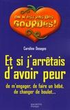Caroline Desages - Et si j'arrêtais d'avoir peur - De m'engager, de faire un bébé, de changer de boulot....