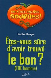 Caroline Desages - Etes-vous sûre d'avoir trouvé le bon ?.