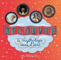 Caroline Desnoëttes - Découvre la mythologie dans l'art.