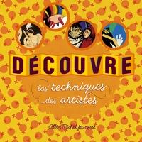 Caroline Desnoëttes - Découvre les techniques des artistes.