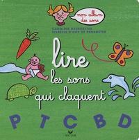 Caroline Desnoëttes et Isabelle D'Huy de Penanster - Lire les sons qui claquent.