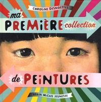 Caroline Desnoëttes - Ma première collection de peintures.