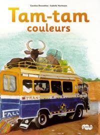 Caroline Desnoëttes - Tam Tam couleurs.