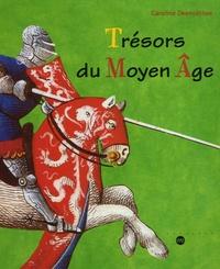 Caroline Desnoëttes - Trésors du Moyen Age.
