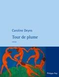 Caroline Deyns - Tour de plume.