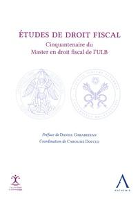 Caroline Docclo - Etudes de droit fiscal - Cinquantenaire du Master en droit fiscal de l'ULB.