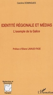 Caroline Domingues - Identité régionale et médias - L'exemple de la Galice.