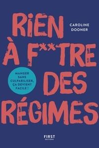 Livres gratuits pour télécharger Kindle Fire Rien à foutre des régimes 9782412052242 par Caroline Dooner RTF FB2 iBook in French
