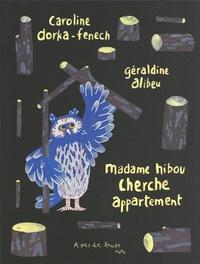 Caroline Dorka-Fenech et Géraldine Alibeu - Madame Hibou cherche appartement.