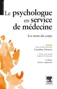 Caroline Doucet - Le psychologue en service de médecine - Les mots du corps.