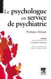 Caroline Doucet - Le psychologue en service de psychiatrie - Pratique clinique.