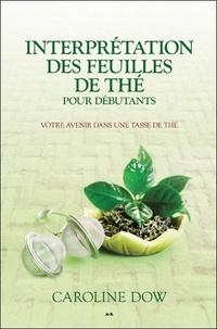 Interprétation des feuilles de thé pour débutants - Votre avenir dans une tasse de thé.pdf