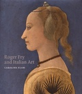 Caroline Elam - Roger Fry and Italian Art.