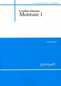 Caroline Emonet - Monnaie - Tome 1.