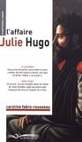 Caroline Fabre-Rousseau - L'affaire Julie Hugo.