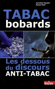 Caroline Faesch et Raoul Harf - Tabac bobards - Les dessous du discours anti-tabac.