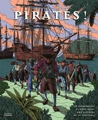 Pirates !- De Barberousse à Ching Shih, une histoire de la piraterie - Caroline Fait |
