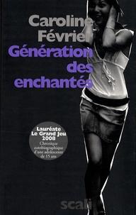 Caroline Février - Génération des enchantés - Chronique autobiographique.