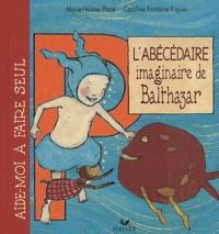 Caroline Fontaine-Riquier et Marie-Hélène Place - L'abécédaire imaginaire de Balthazar.