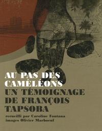 Caroline Fontana - Au pas des caméléons - Un témoignage de François Tapsoba.