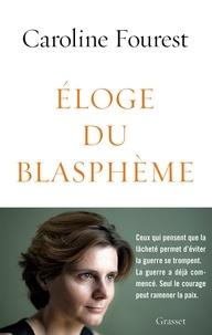 Caroline Fourest - Eloge du blasphème.
