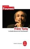 Caroline Fourest - Frère Tariq - Le double discours de Tariq Ramadan.