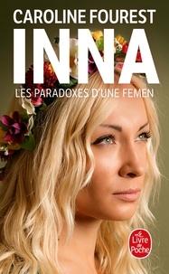 Caroline Fourest - Inna - Les paradoxes d'une Femen.