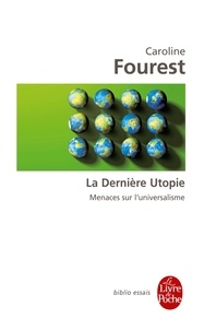 Caroline Fourest - La Dernière Utopie - Universel et crise du multiculturalisme.