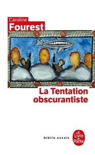 Caroline Fourest - La Tentation obscurantiste.