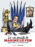 Caroline Fourest et Jean-Christophe Chauzy - La vie secrète de Marine Le Pen.