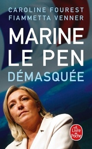 Caroline Fourest et Fiammetta Venner - Marine Le Pen démasquée.