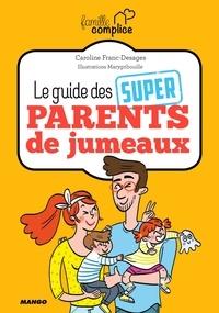 Caroline Franc-Desages et  Marygribouille - Le guide des super parents de jumeaux.