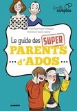 Caroline Franc et Sophie Lambda - Le guide des super parents d'ado.