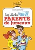Caroline Franc - Le guide des super-parents de jumeaux.