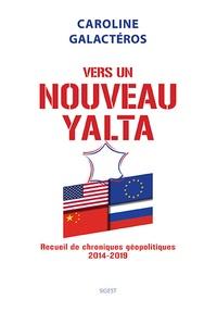 Ebook iPod Touch Télécharger Vers un nouveau Yalta  - Recueil de chroniques géopolitiques, 2014-2019 9782376040330 (Litterature Francaise)
