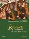 Caroline Galland et Fabien Guilloux - Les Récollets - En quête d'une identité franciscaine.