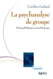 Caroline Garland - Psychanalyse de groupe - De la psychothérapie au travail de groupe.