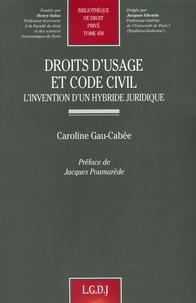 Caroline Gau-Cabée - Droits d'usage et Code civil - L'invention d'un hybride juridique.