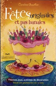 Fêtes originales et pas banales - Caroline Gauthier | Showmesound.org