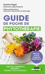 Caroline Gayet - Guide de poche de phytothérapie.