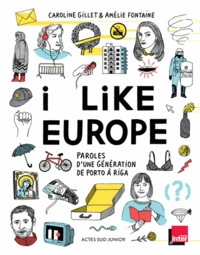 I like Europe- Paroles d'une génération de Porto à Riga - Caroline Gillet |