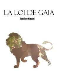 Caroline Giraud - LA LOI DE GAIA.
