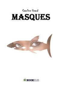 Caroline Giraud - Masques.