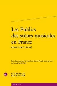 Caroline Giron-Panel et Solveig Serre - Les publics des scènes musicales en France (XVIIIe-XXIe siècles).