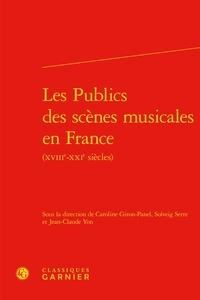 Caroline Giron-Panel et Solveig Serre - Les publics des scènes musicales en France XVIIIe-XXIe siècles).