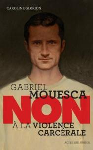 """Caroline Glorion - Gabriel Mouesca : """"Non à la violence carcérale""""."""