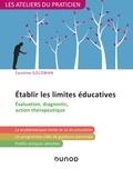 Caroline Goldman - Etablir des limites éducatives - Evaluation, diagnostic, action thérapeutique.